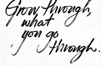 Monday Mantra: Grow Through What You Go Through