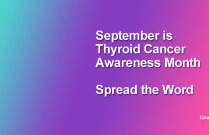Three Easy Ways You Can Participate in Thyroid Cancer Awareness Month