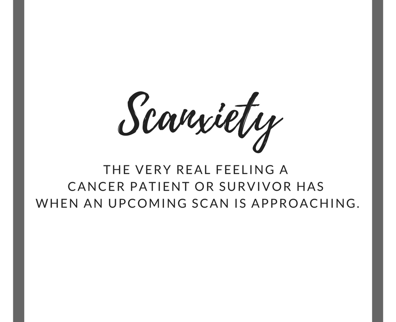 Struggling with Scanxiety? 5 Ways to Cope with Upcoming Scans